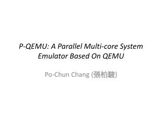 P-QEMU: A Parallel Multi-core System Emulator Based On QEMU