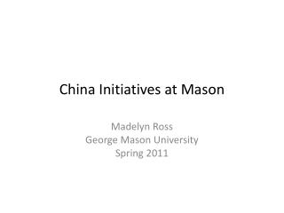 China Initiatives at Mason