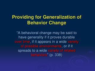 Providing for Generalization of Behavior Change