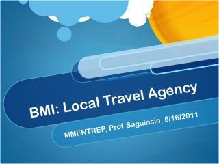 BMI: Local Travel Agency