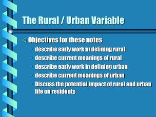 The Rural / Urban Variable