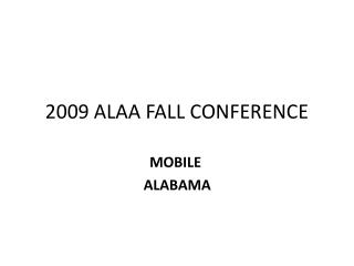 2009 ALAA FALL CONFERENCE