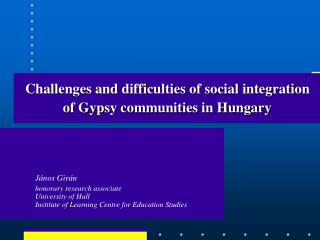 Challenges and difficulties of social integration  of Gypsy communities in Hungary