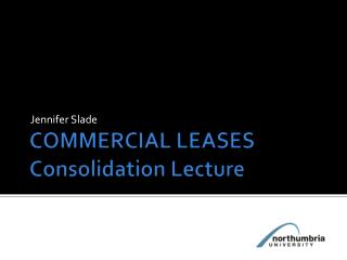 COMMERCIAL LEASES Consolidation Lecture