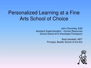 Personalized Learning at a Fine Arts School of Choice