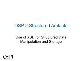 OSP 2 Structured Artifacts