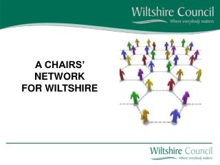 A CHAIRS' NETWORK FOR WILTSHIRE