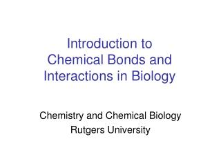 Introduction to  Chemical Bonds and Interactions in Biology