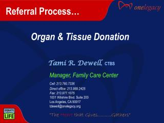 Referral Process… Organ & Tissue Donation