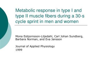 Metabolic response in type I and type II muscle fibers during a 30-s cycle sprint in men and women