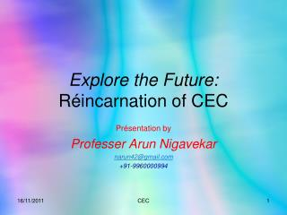 Explore the Future:  Réincarnation of CEC