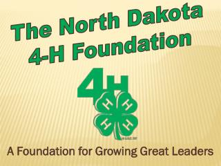 The North Dakota  4-H Foundation