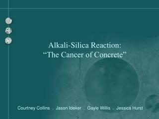 "Alkali-Silica Reaction: ""The Cancer of Concrete"""