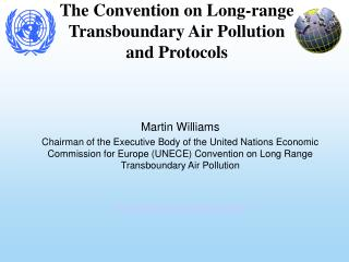 The Convention on Long-range Transboundary Air Pollution and Protocols