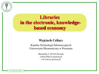 Libraries  in the  electronic,  knowledge-based economy