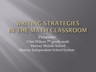 Writing Strategies in the Math Classroom