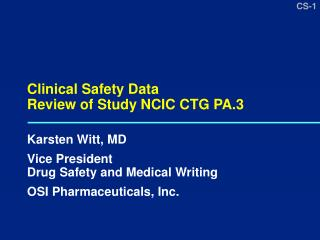 Clinical Safety Data  Review of Study NCIC CTG PA.3