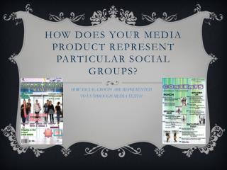How does your media product represent particular social groups?