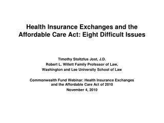 Health Insurance Exchanges and the Affordable Care Act: Eight Difficult Issues