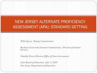 NEW JERSEY ALTERNATE PROFICIENCY ASSESSMENT (APA): STANDARD SETTING