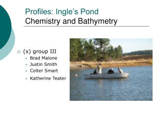 Profiles: Ingle's Pond Chemistry and Bathymetry