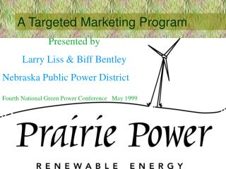Presented by Larry Liss & Biff Bentley Nebraska Public Power District