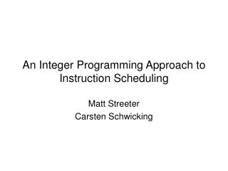 An Integer Programming Approach to Instruction Scheduling