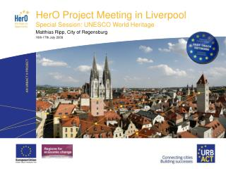 HerO Project Meeting in Liverpool Special Session: UNESCO World Heritage