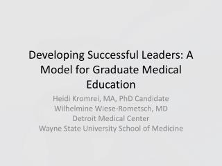 Developing Successful Leaders: A Model for Graduate Medical Education