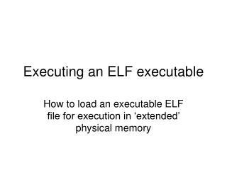 Executing an ELF executable