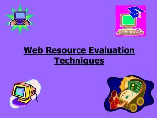 Web Resource Evaluation Techniques