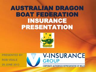 AUSTRALIAN DRAGON BOAT FEDERATION  INSURANCE PRESENTATION