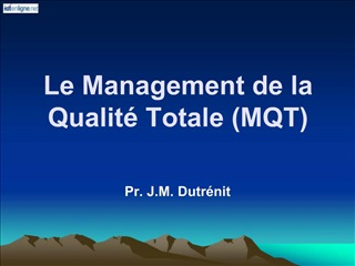 Le Management de la Qualit  Totale MQT