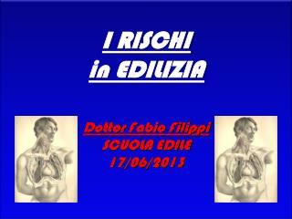 Dottor  Fabio Filippi SCUOLA EDILE 17/06/2013