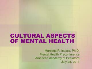 CULTURAL ASPECTS OF MENTAL HEALTH