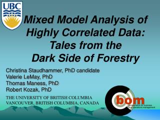 Mixed Model Analysis of Highly Correlated Data: Tales from the  Dark Side of Forestry