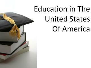 Education in The United States  Of America