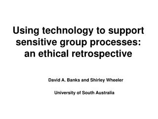 Using technology to support sensitive group processes: an ethical retrospective