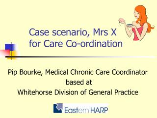 Case scenario, Mrs X for Care Co-ordination