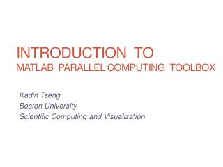 Introduction   to  MATLAB  parallel  computing   toolbox
