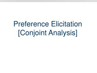 Preference Elicitation [Conjoint Analysis]