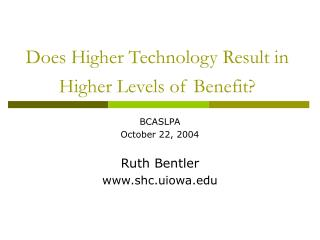Does Higher Technology Result in Higher Levels of Benefit?