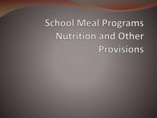 School Meal Programs Nutrition and Other Provisions