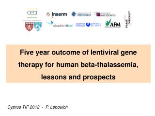 Five year outcome of lentiviral gene therapy for human beta-thalassemia, lessons and prospects