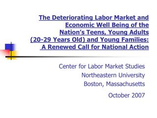 Center for Labor Market Studies Northeastern University Boston, Massachusetts October 2007