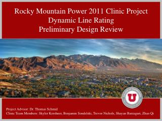 Rocky Mountain Power 2011 Clinic Project Dynamic Line Rating Preliminary Design Review