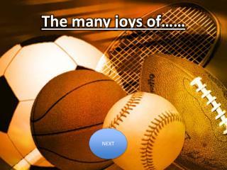 The many joys of……