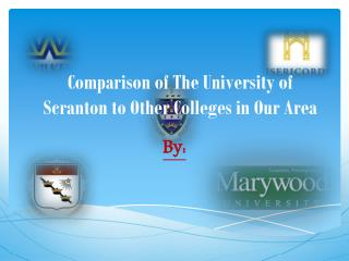 Comparison of The University of Scranton to Other Colleges in Our Area
