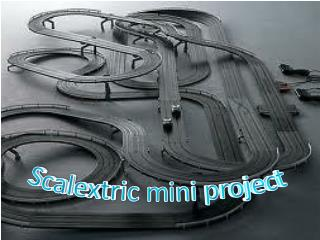 Scalextric mini project