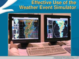Effective Use of the Weather Event Simulator